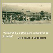 """""""Fotografía y patrimonio inmaterial en Asturias""""- julio y agosto"""