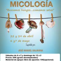 Curso de Micología: 22, 29 de abril y 6,7 de mayo