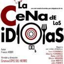 """Teatro: """"LA CENA DE LOS IDIOTAS"""" – Sábado 24 de junio"""